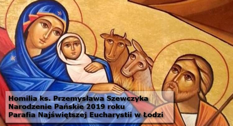 Ks. Przemysław Szewczyk: homilia na dzień Bożego Narodzenia